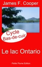 Le lac Ontario ebook by James Fenimore Cooper, A. J. B. Defauconpret  Traducteur