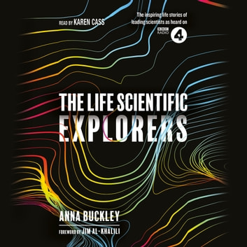 The Life Scientific: Explorers audiobook by Anna Buckley
