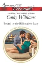 Bound by the Billionaire's Baby 電子書 by Cathy Williams
