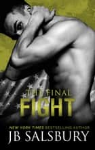 The Final Fight ebook by J.B. Salsbury
