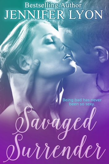 Savaged Surrender - A Novella ebook by Jennifer Lyon