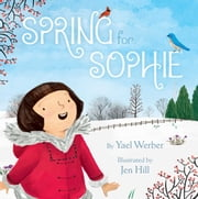 Spring for Sophie ebook by Yael Werber,Jen Hill