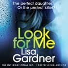 Look For Me - (Detective D. D. Warren) audiobook by Lisa Gardner