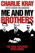 Me and My Brothers ebook by Robin McGibbon, Charlie Kray
