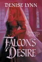 Falcon's Desire ebook by Denise Lynn