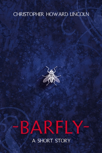 Barfly ebook by Christopher Howard Lincoln
