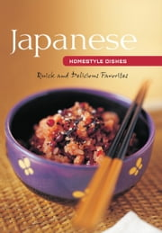 Japanese Homestyle Dishes - Quick and Delicious Favorites ebook by Susie Donald,Adrian Lander,Masano Kawana