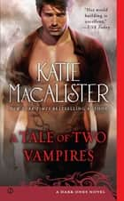 A Tale of Two Vampires - A Dark Ones Novel ekitaplar by Katie Macalister