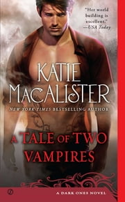 A Tale of Two Vampires - A Dark Ones Novel ebook by Katie Macalister