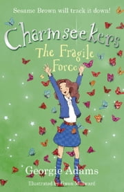 The Fragile Force - Charmseekers 5 ebook by Georgie Adams,Gwen Millward