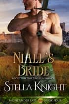 Niall's Bride - A Scottish Time Travel Romance ebook by Stella Knight
