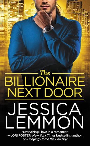 The Billionaire Next Door ebook by Jessica Lemmon