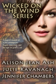 Wicked on the Wind ebook by Alison Jean Ash,Julie Kavanagh,Jennifer Chambers