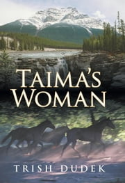 Taima's Woman ebook by Trish Dudek