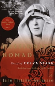Passionate Nomad - The Life of Freya Stark ebook by Kobo.Web.Store.Products.Fields.ContributorFieldViewModel