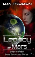 Legacy of Mars - Mars Ascends ebook by