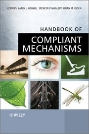 Handbook of Compliant Mechanisms ebook by Larry L. Howell,Spencer P. Magleby,Brian M. Olsen