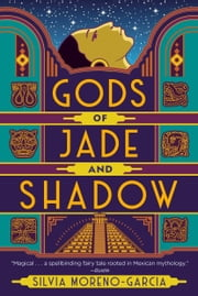 Gods of Jade and Shadow ebook by Silvia Moreno-Garcia