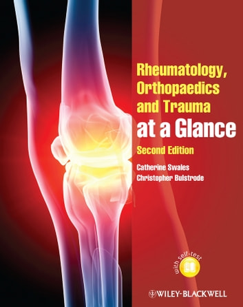 Rheumatology, Orthopaedics and Trauma at a Glance ebook by Catherine Swales,Christopher Bulstrode