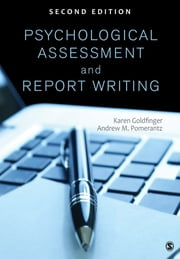 Psychological Assessment and Report Writing ebook by Karen B. (Beth) Goldfinger,Dr. Andrew M. Pomerantz