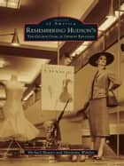 Remembering Hudson's - The Grand Dame of Detroit Retailing ebook by Michael Hauser, Marianne Weldon