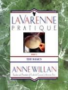 La Varenne Pratique - Part 1, The Basics ebook by Anne Willan
