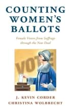 Counting Women's Ballots ebook by J. Kevin Corder,Christina Wolbrecht