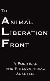 The Animal Liberation Front ebook by Steven Best Ph.D., Anthony J. Nocella II