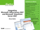 Integrating Microsoft Office Access 2007 and Microsoft SharePoint Server 2007 (Digital Short Cut) ebook by Alison Balter