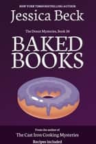 Baked Books - Donut Mystery #30 ebook by Jessica Beck