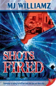 Shots Fired ebook by MJ Williamz