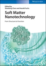 Soft Matter Nanotechnology - From Structure to Function ebook by Xiaodong Chen,Harald Fuchs