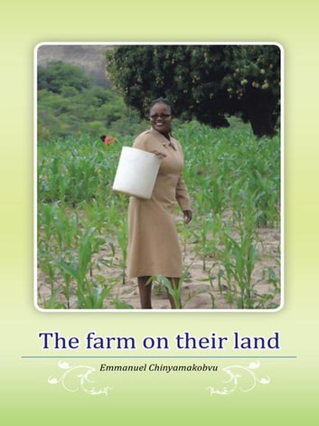 The farm on their land ebook by Emmanuel Chinyamakobvu