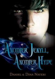 Another Jekyll, Another Hyde ebook by Daniel Nayeri,Dina Nayeri