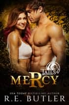 Mercy (Tails Book Two) ebook by R.E. Butler