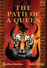 The Path of a Queen ebook by Paulina Sánchez and Isabel Forga