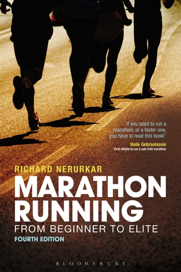Marathon Running - From Beginner to Elite, 4th edition ebook by Mr Richard Nerurkar