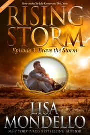 Brave the Storm, Season 2, Episode 3 ebook by Lisa Mondello, Julie Kenner, Dee Davis