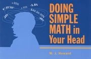 Doing Simple Math in Your Head ebook by Howard, W.J.