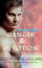 Danger & Devotion ebook by