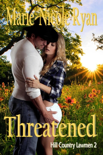 Threatened - Hill Country Lawmen, #2 ebook by Marie-Nicole Ryan