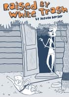Raised By White Trash ebook by Steve Berger