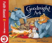 Goodnight, Ark ebook by Laura Sassi,Jane Chapman