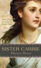 Sister Carrie ebook by Theodore Dreiser, Richard Lingeman, Rachel Sarah