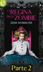 La regina degli Zombie (eLit) - Parte seconda - eLit eBook by Gena Showalter