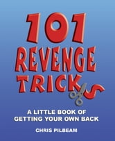 101 Revenge Tricks ebook by Chris Pilbeam