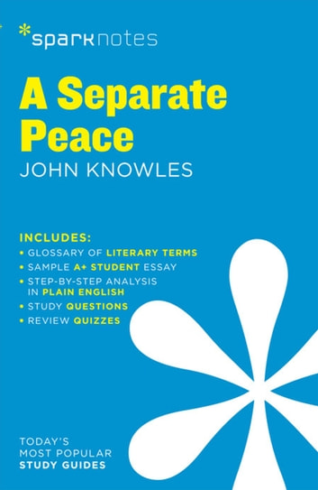 A Separate Peace SparkNotes Literature Guide ebook by SparkNotes