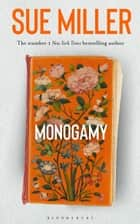 Monogamy ebook by Sue Miller