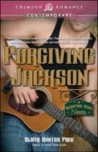 Forgiving Jackson ebook by Alicia Hunter Pace