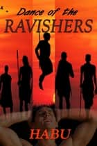 Dance of the Ravishers ebook by habu